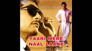 yaari mere naal laake surjit khan full album jukebox
