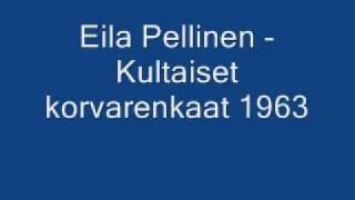 Eila Pellinen - Kultaiset korvarenkaat 1963