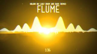 Flume - Holdin On (July Drum and Bass Remix)