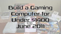 Build a Gaming PC for Under $1400 (June 2011)