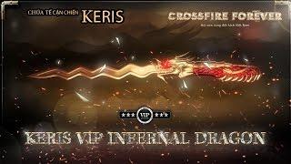 [CFVN] Ra mắt Keris VIP Infernal Dragon - Chúa tể cận chiến