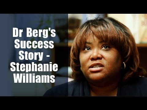 Dr Eric Berg's Success Story - Stephanie Williams