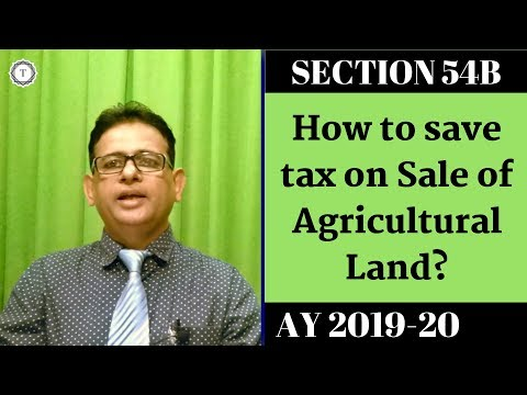 Capital Gains Tax on Sale of Agricultural Land | Deduction u/s 54B | Save Tax [2019] | Taxpundit