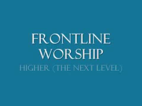 Frontline Worship - Higher (The Next Level)