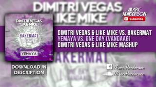 Dimitri Vegas & Like Mike vs. Bakermat - Yemaya vs. One Day (Dimitri Vegas & Like Mike Mashup)