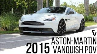 2015 Aston Martin Vanquish S POV Test Drive | Aston Martin Rental NYC, Miami