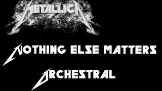 Metallica - Nothing Else Matters [orchestral]