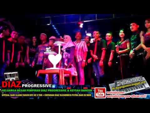 ULTAH 3 THN DIAZ FANS CLUB & KHITANAN MICO - PIMPINAN KELUARGA DIAZ PROGRESSIVE & KEYSAH DANCER 2018