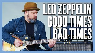 Led Zeppelin Good Times Bad Times Guitar Lesson + Tutorial