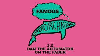Superorganism - Famous (2.0 Dan the Automator on the Fader) (Official Audio)