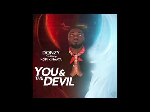 Donzy - You & The Devil ft. Kofi Kinaata  (Audio Slide)