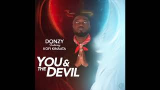 Donzy - You & The Devil ft. Kofi Kinaata  (Audio Slide)