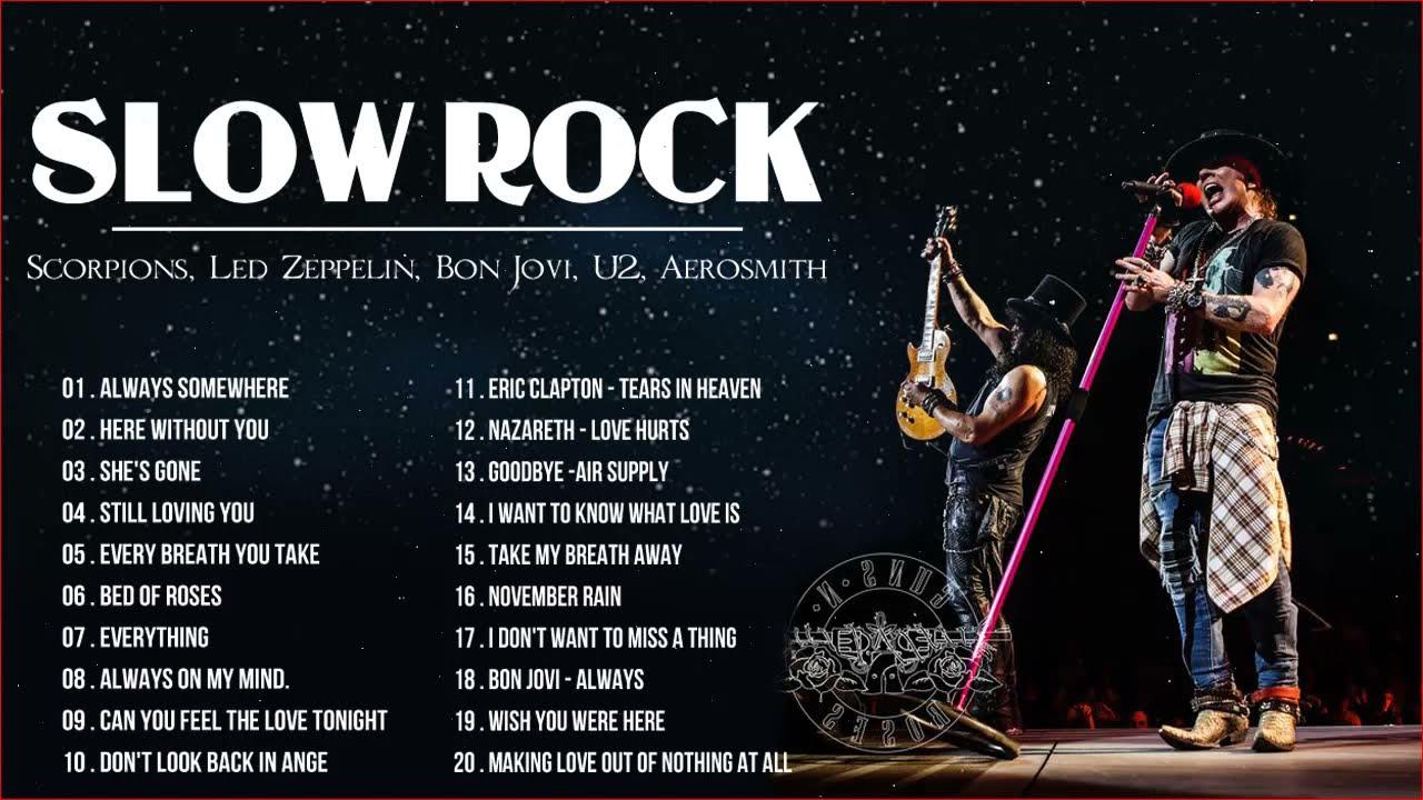 Slow Rock Best Song Ever - Bon Jovi, GN'R, Scorpions, Nazareth, Aeromsith, U2
