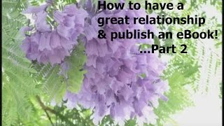 Bev on how to have a great relationship & publish an eBook! ...Part 2