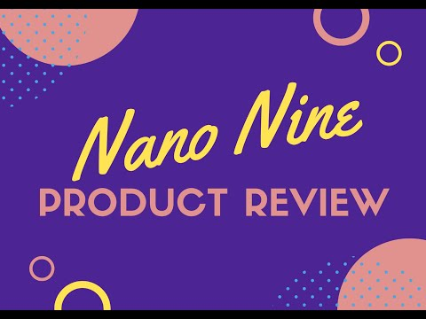 Product Review - #NanoNine
