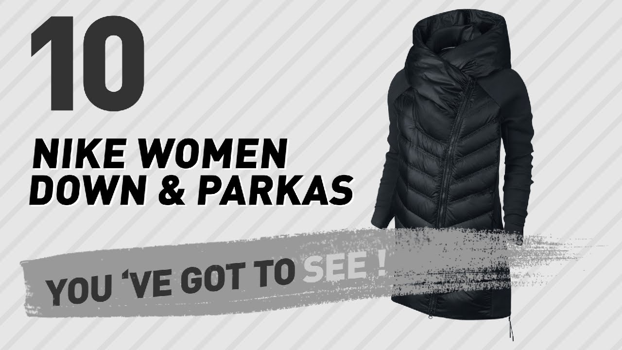 f30e7485f Nike Women Down & Parkas, Top 10 Collection // New & Popular 2017
