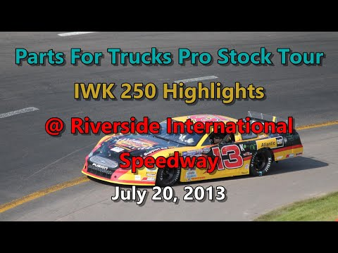 Parts For Trucks Pro Stock Tour - IWK 250 Highlights @ Riverside International Speedway 07-20-13