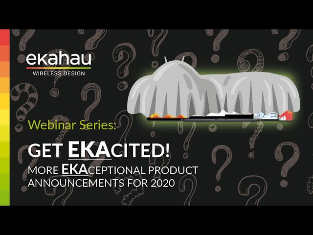 Get EKAcited!  More EKAceptional Product Announcements for 2020