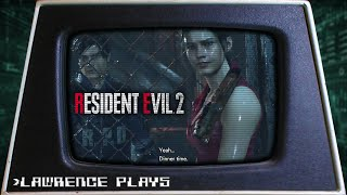 Yeah... Dinner Time. - Lawrence Plays Resident Evil 2 Pt. 7