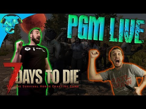 ICYMI  7 Days to Die  E1!  PGM Server Madness and Zombies!