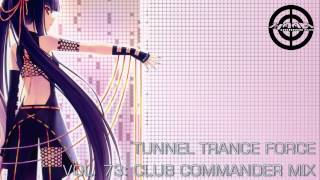 Tunnel Trance Force Vol. 73 (Club Commander Mix)