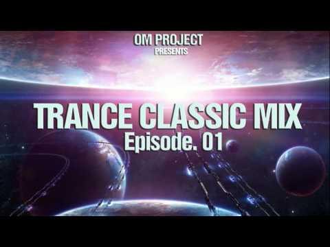 ★-trance-classics-mix-|-all-times-favourites-#1-|-om-trance