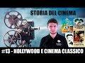 Storia del Cinema #13 - Hollywood e cinema Classico