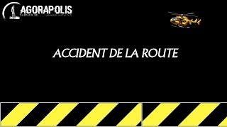 [AGORAPOLIS] ACCIDENT DE LA ROUTE + INTERVENTION POMPIER