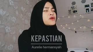 AURELIE HERMANSYAH - KEPASTIAN Cover by Syarifah Intan | Rumah Musik