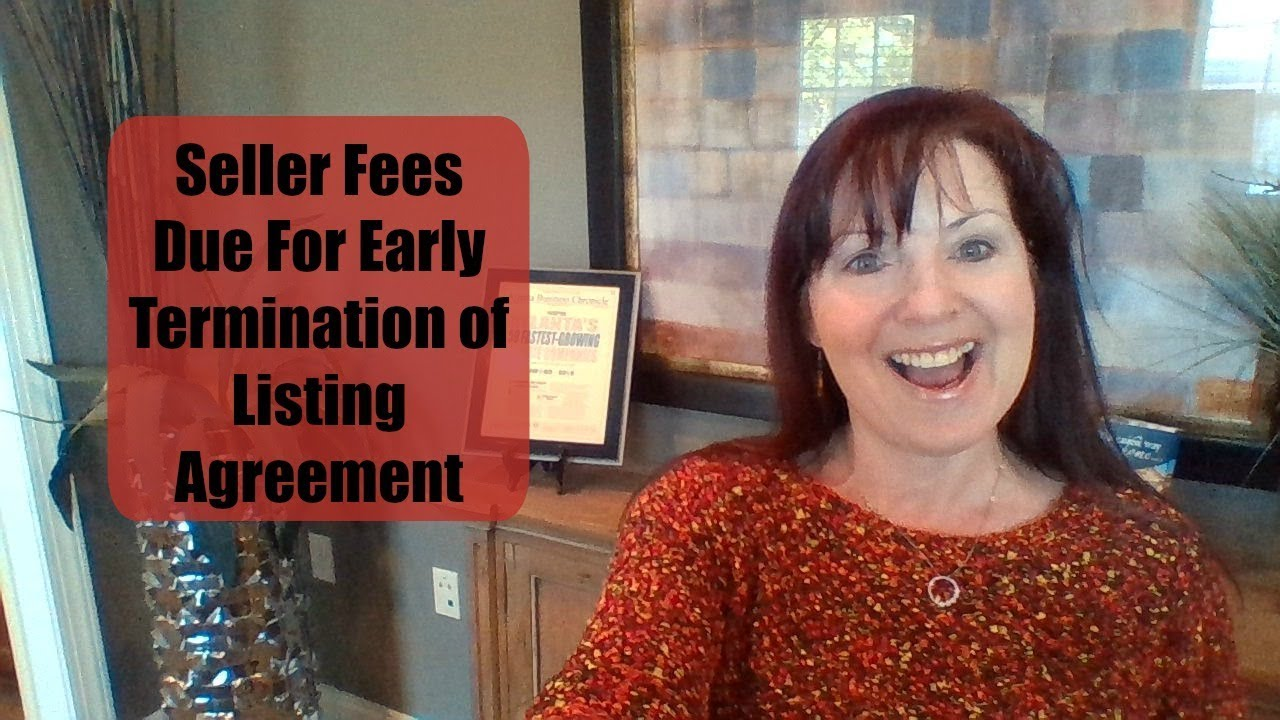 Seller Fees Due Upon Early Termination Of Listing Youtube
