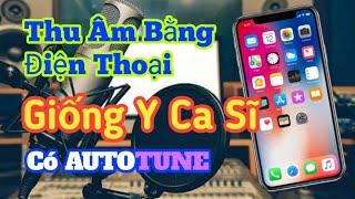 Hướng Dẫn Thu Âm Bằng Điện Thoại Có Autotune Cực Hay / Xuan Minh Vlogs screenshot 4