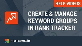 3. Manage Keyword groups in Rank Tracker