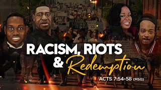 ​Racism, Riots & Redemption | Dr. E. Dewey Smith | Acts 7:54-58 (MSG)