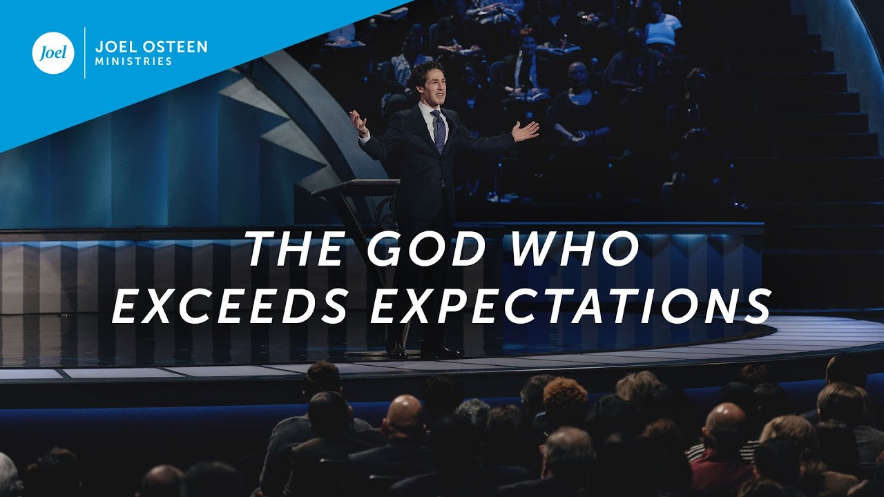 The God Who Exceeds Expectations | Joel Osteen