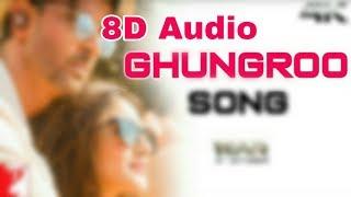 Ghungroo Song   8D Audio   War   Hrithik Roshan, Vaani Kapoor   Arijit Singh   8D BollyWood