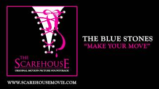 The Blue Stones - Make Your Move [The Scarehouse Original Soundtrack]