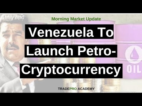 Venezuela to launch petro-cryptocurrency, as Bitcoin trades above $11,000.
