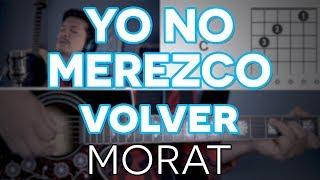 Yo No Merezco Volver Morat -   Guitarra Mauro Martinez