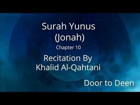 surah-yunus-(jonah)-khalid-al-qahtani-quran-recitation