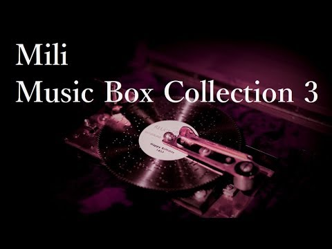 Mili Music Box Collection 3 / arranged by...