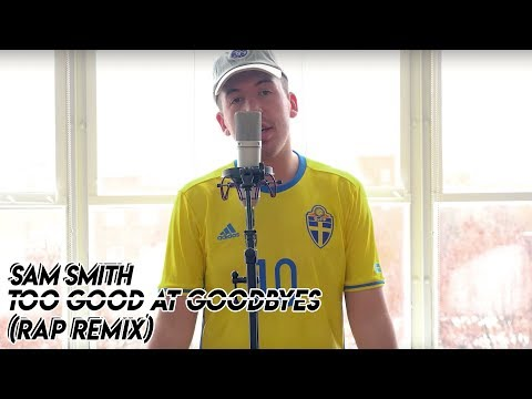 Too Good At Goodbyes - Sam Smith (ft. Austin Awake) (Rap Remix)