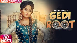 Gedi Root | Full Video | Palak Preet | Gag Studioz | Pawan chotian | Latest Punjabi Song 2017