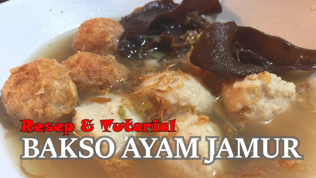 Resep & Tutorial! BAKSO AYAM JAMUR (Plus Bakso Ayam Jamur Goreng & Kuah Bakso Jamur Kuping)