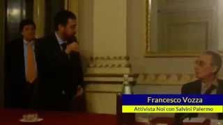 """""""Noi con Salvini"""" a Palermo - Intervento di Francesco Vozza"""