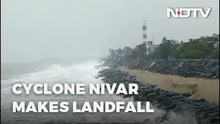 Cyclone Nivar Makes Landfall, Heavy Rain In Chennai, Puducherry
