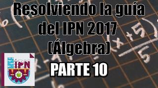 Resolviendo la guía del IPN 2017 (Álgebra) (33-35) Parte 10