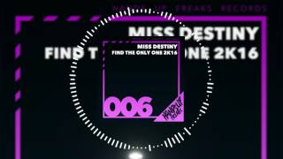 Hands Up Freaks 006 - Miss Destiny - Find the only one 2k16 (Radio Edit)
