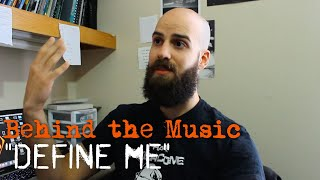 Define Me - Behind the Music