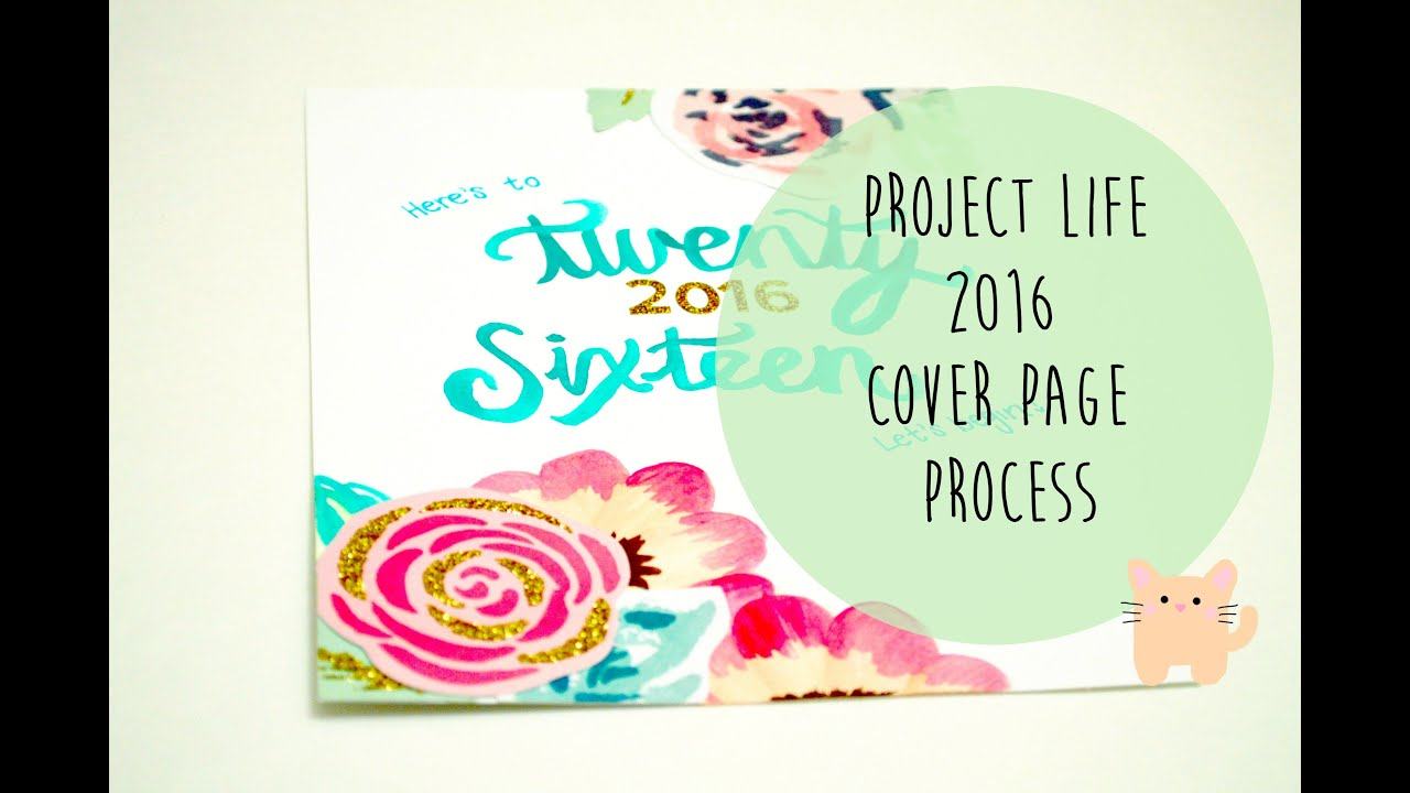 project life cover page process project life 2016 cover page process