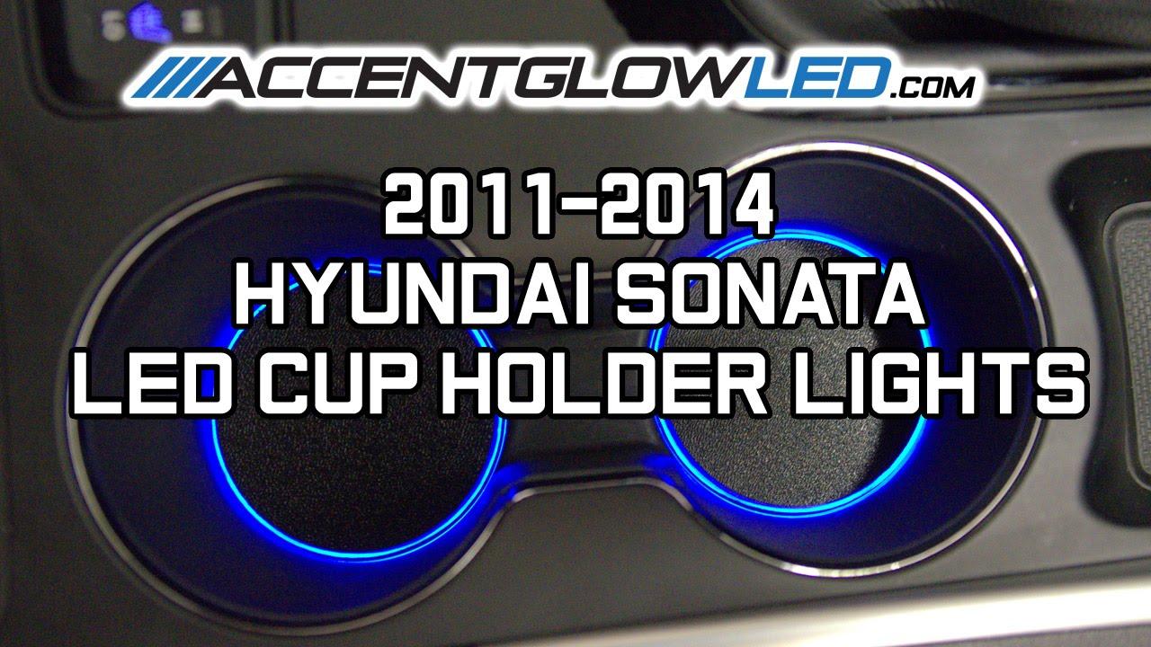 Hyundai Sonata Led Cup Holder Lights 2011 2014 Accentglowled Youtube